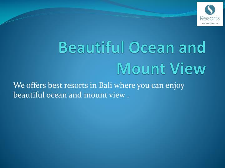 Beautiful ocean and mount view