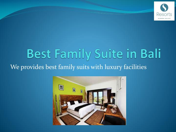 Best Family Suite in Bali