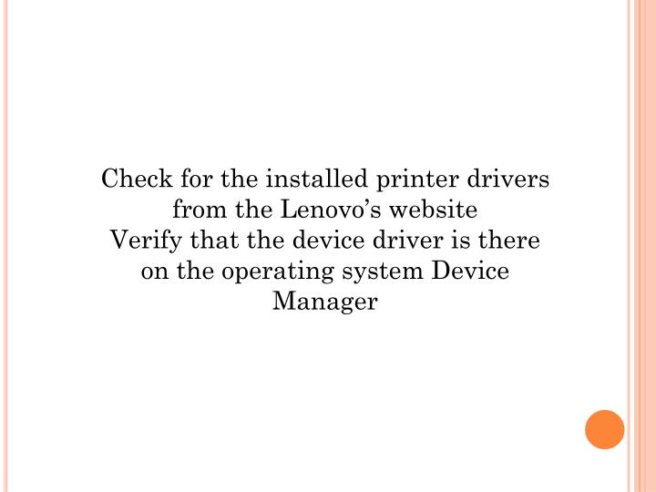 Check for the installed printer drivers from the Lenovo's website