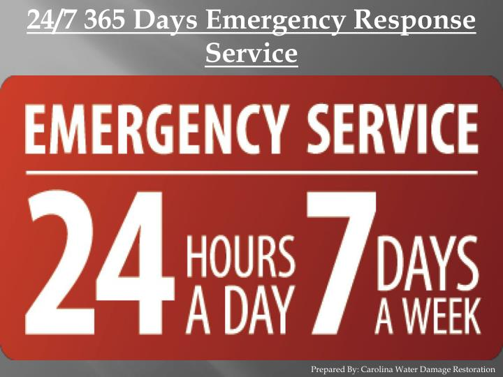 24/7 365 Days Emergency Response