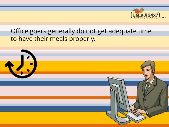 Office goers generally do not get adequate time