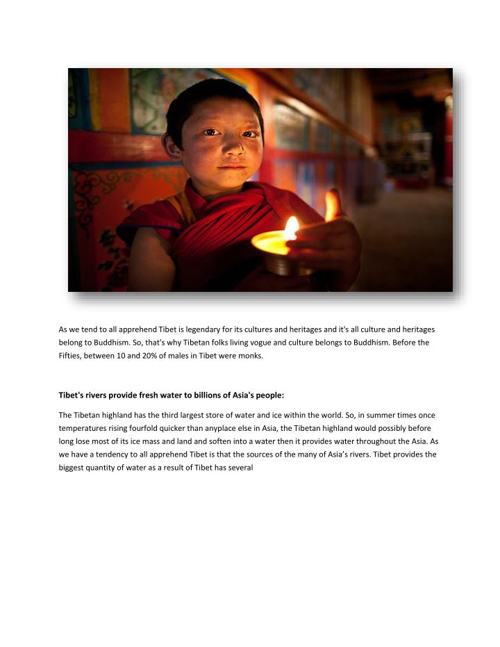 As we tend to all apprehend Tibet is legendary for its cultures and heritages and it's all culture a...