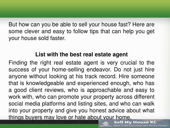 But how can you be able to sell your house fast? Here are some clever and easy to follow tips that can help you get your house sold faster.