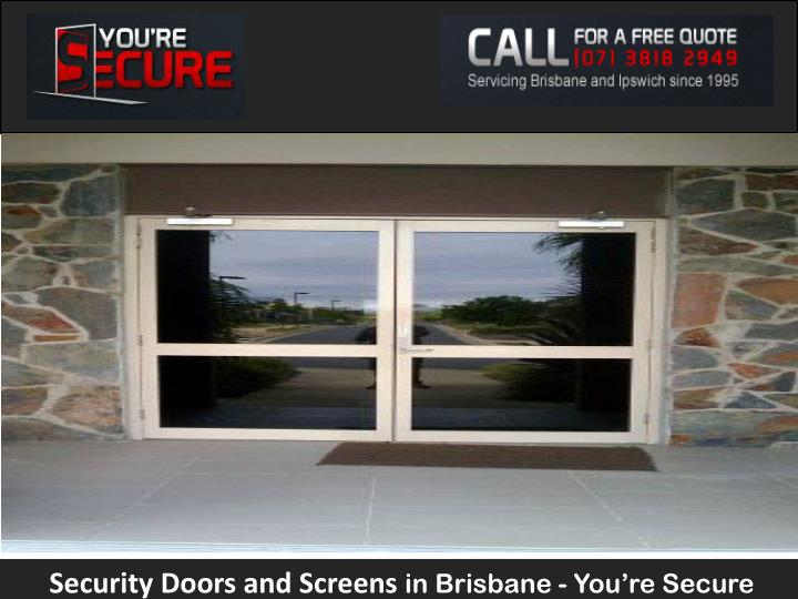 Security doors and screens in brisbane you re secure