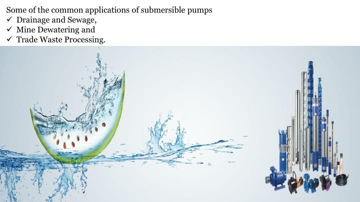 Some of the common applications of submersible