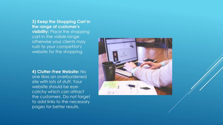 3) Keep the Shopping Cart in the range of customer's visibility: