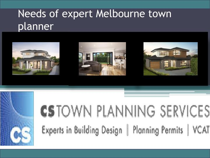 Needs of expert Melbourne town