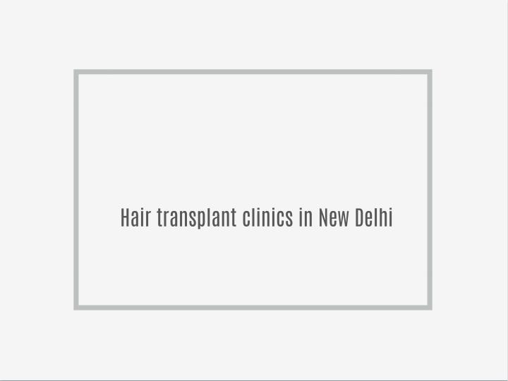 Hair transplant clinics in New Delhi
