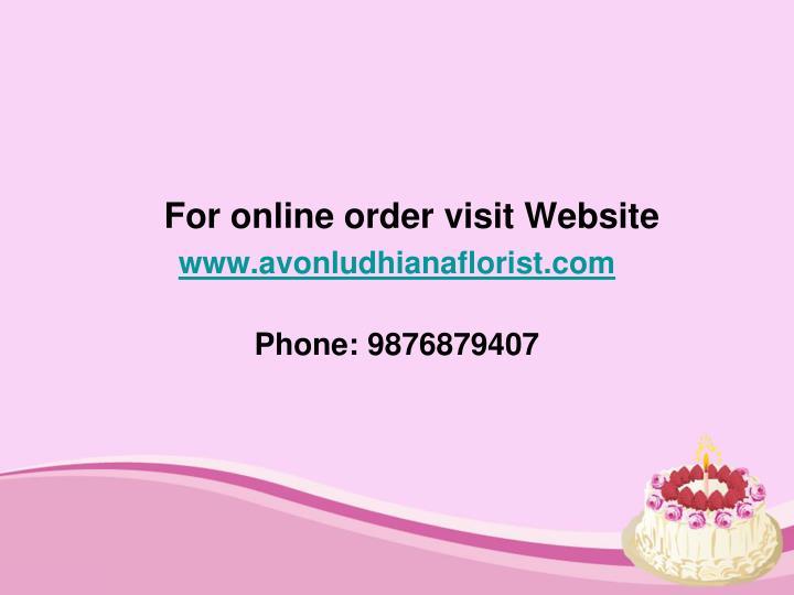 For online order visit Website