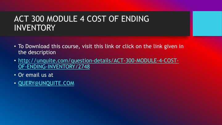 Act 300 module 4 cost of ending inventory1