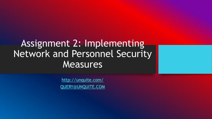 Assignment 2 implementing network and personnel security measures