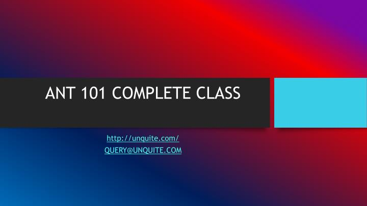 Ant 101 complete class