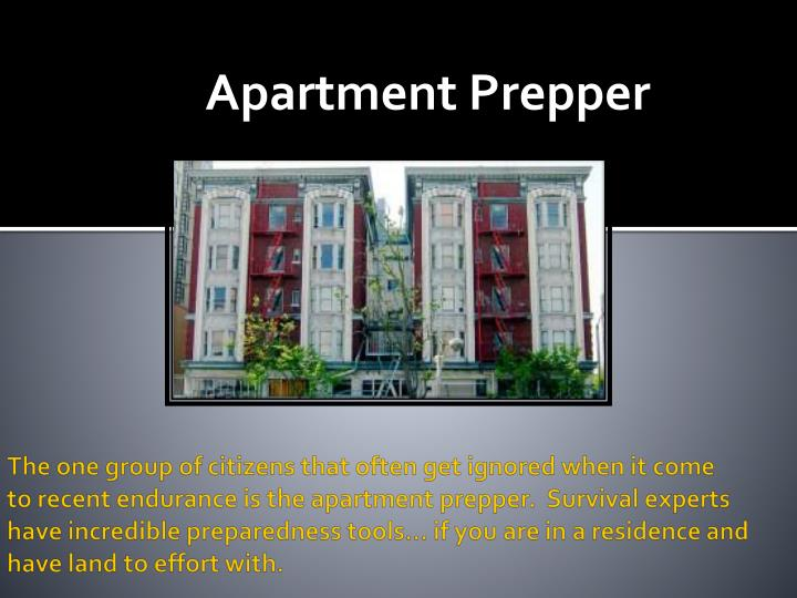 The one group of citizens that often get ignored when it come to recent endurance is the apartment prepper.  Survival experts have incredible preparedness tools… if you are in a residence and have land to effort with.