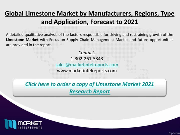 Global Limestone Market by Manufacturers, Regions, Type and Application, Forecast to 2021