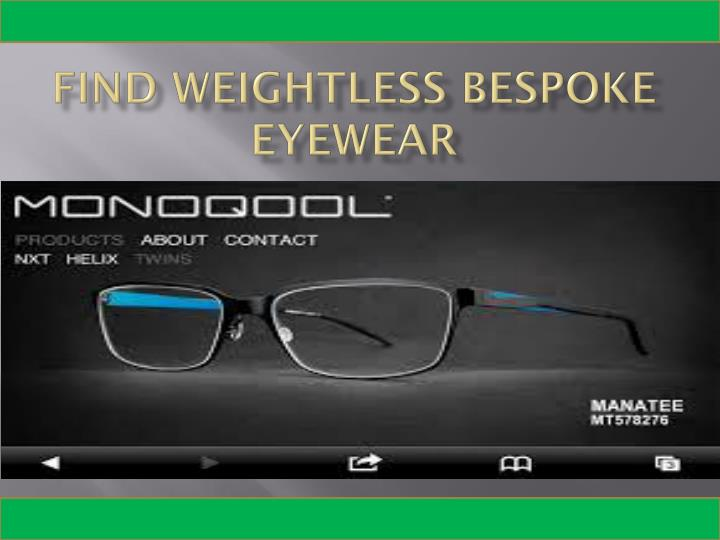 Find weightless bespoke eyewear