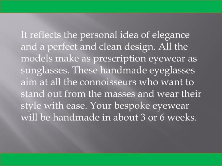 It reflects the personal idea of elegance