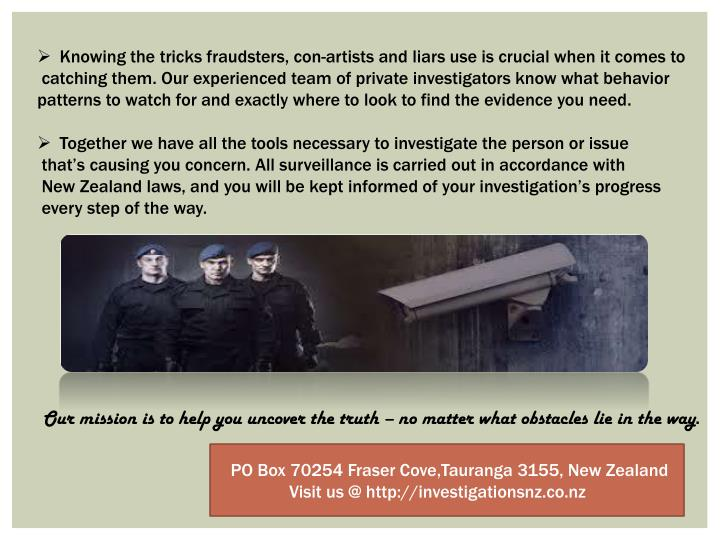Knowing the tricks fraudsters, con-artists and liars use is crucial when it comes
