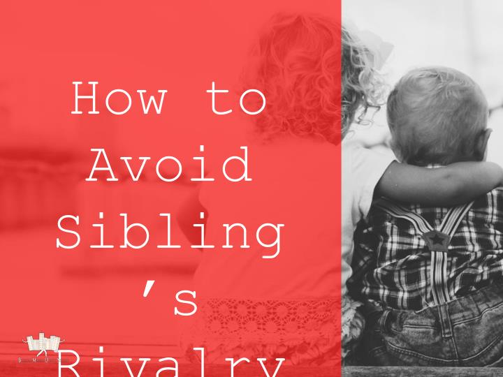 How to Avoid Sibling's Rivalry?