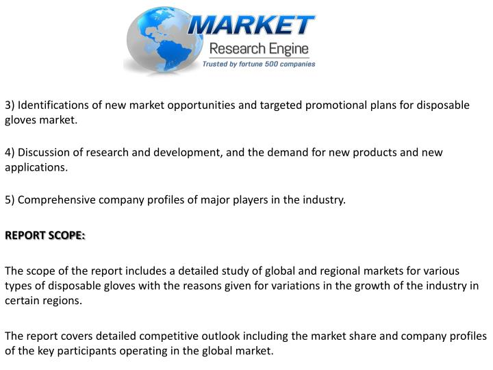 3) Identifications of new market opportunities and targeted promotional plans for disposable gloves market.