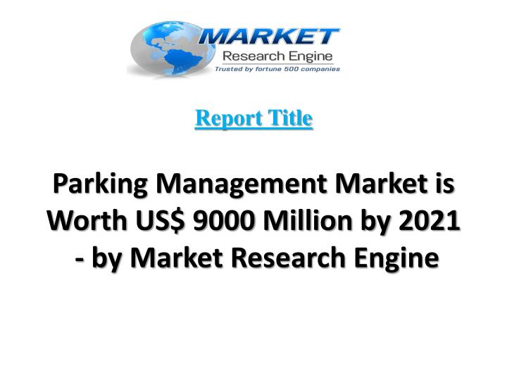 Report title parking management market is worth us 9000 million by 2021 by market research engine