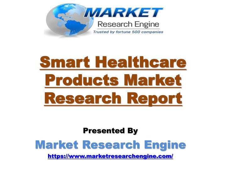Smart healthcare products market research report