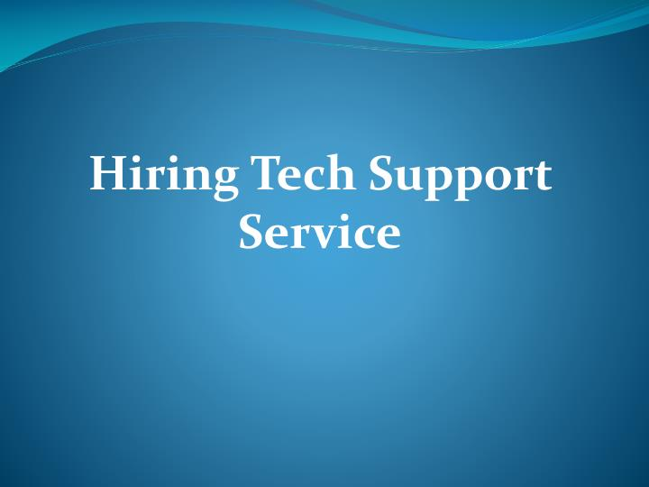 Hiring Tech Support Service