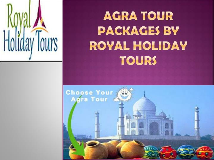 Agra Tour packages by Royal holiday Tours