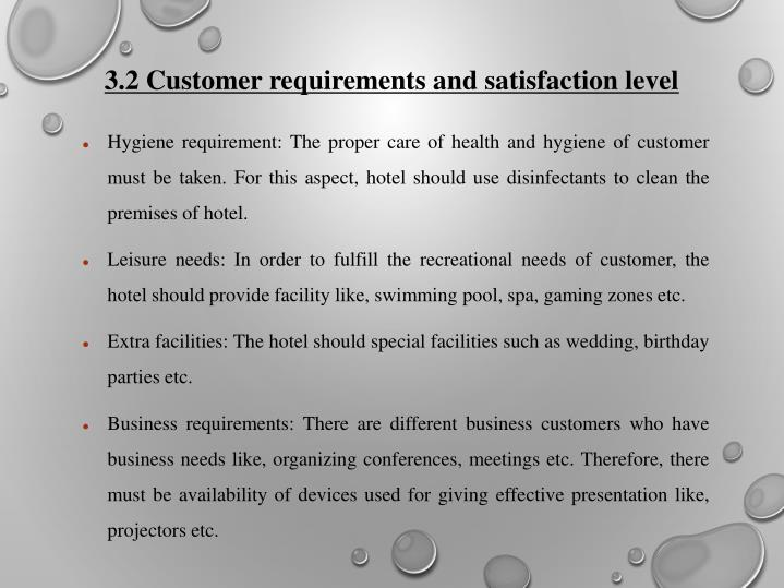 3.2 Customer requirements and satisfaction level