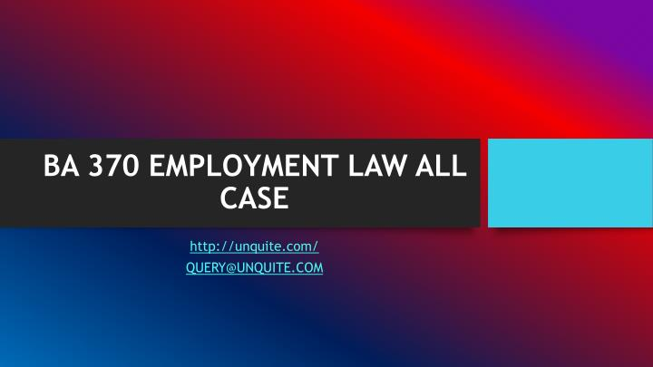 Ba 370 employment law all case