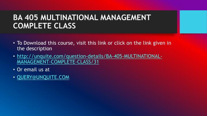 BA 405 MULTINATIONAL MANAGEMENT COMPLETE CLASS