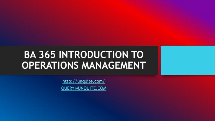 Ba 365 introduction to operations management