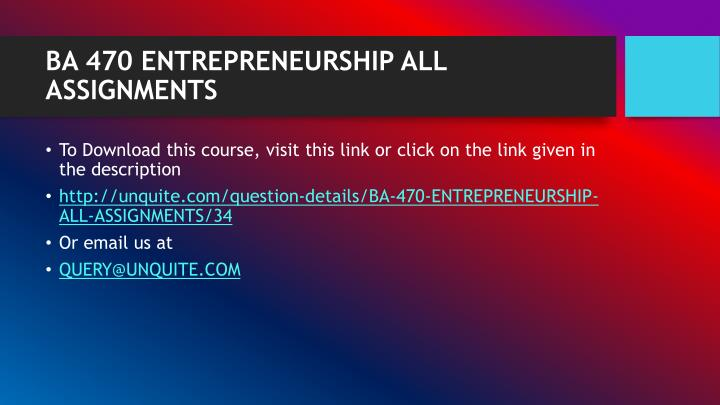 BA 470 ENTREPRENEURSHIP ALL ASSIGNMENTS