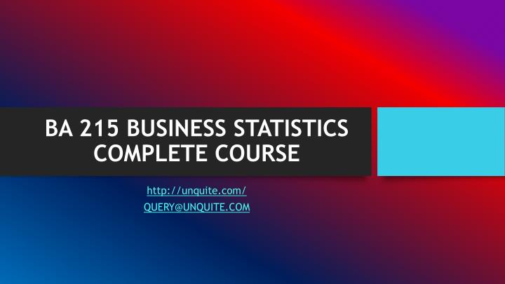 Ba 215 business statistics complete course