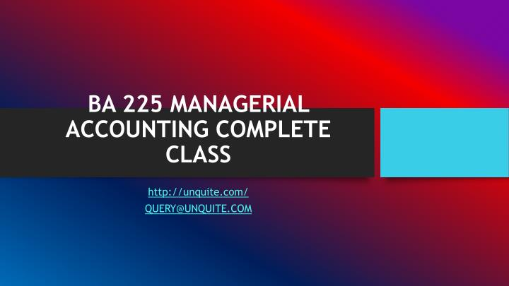 Ba 225 managerial accounting complete class