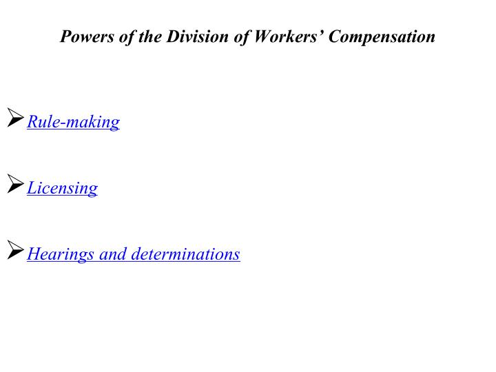Powers of the Division of Workers' Compensation