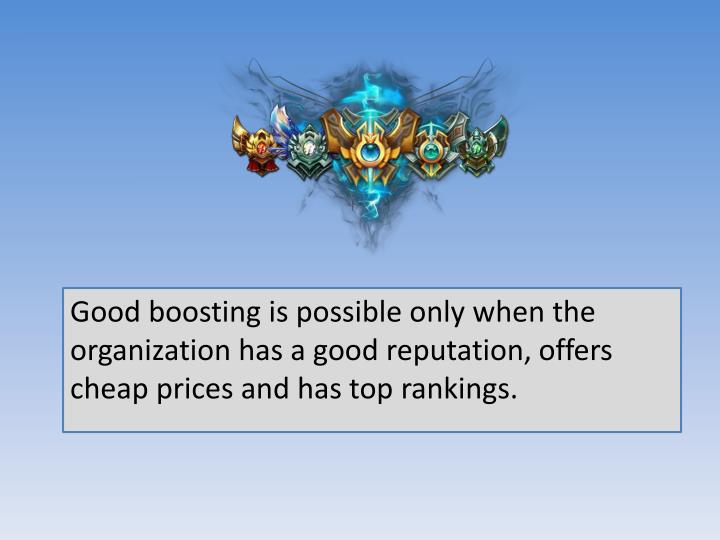 Good boosting is possible only when the organization has a good reputation,