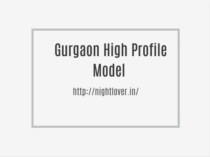 Gurgaon High Profile