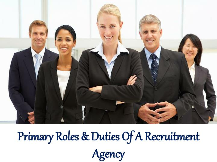Primary Roles & Duties Of A Recruitment