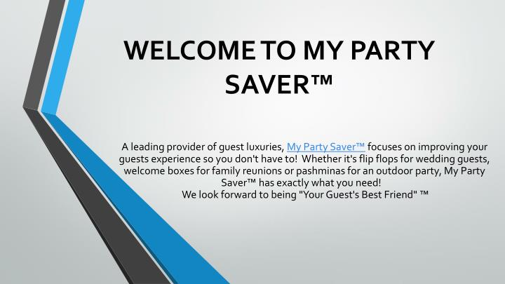 Welcome to my party saver