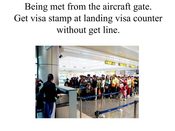 Being met from the aircraft gate.