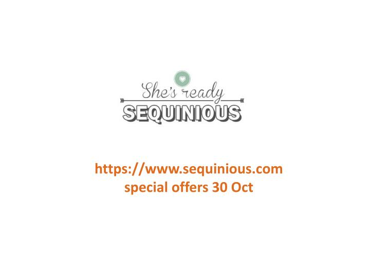 Https://www.sequinious.comspecial offers 30 Oct