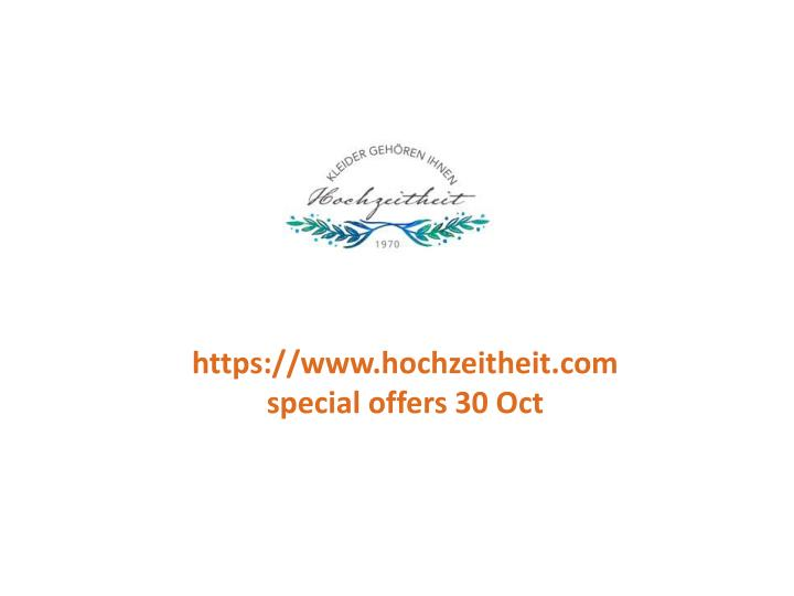 Https://www.hochzeitheit.comspecial offers 30 Oct