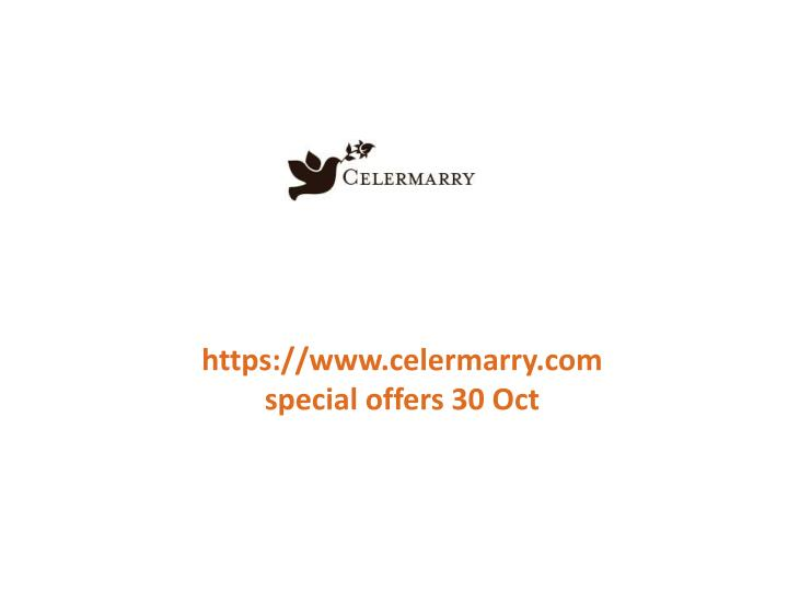 Https://www.celermarry.com special offers 30 Oct