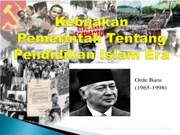Kebijakan Pemerintah Tentang Pendidikan Islam Era