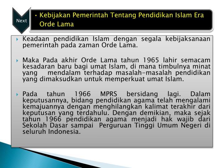 Keadaan pendidikan Islam dengan segala kebijaksanaan pemerintah pada zaman Orde Lama.