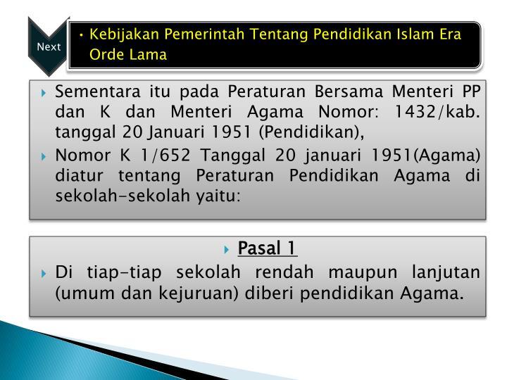 Sementara itu pada Peraturan Bersama Menteri PP dan K dan Menteri Agama Nomor: 1432/kab. tanggal 20 Januari 1951 (Pendidikan),