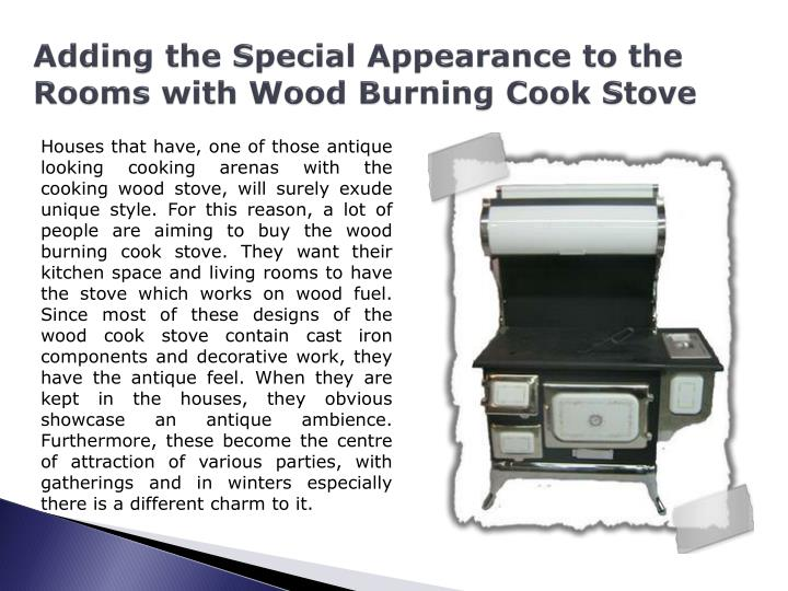Adding the special appearance to the rooms with wood burning cook stove