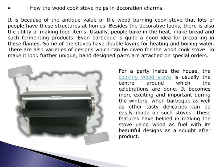•	How the wood cook stove helps in decoration charms
