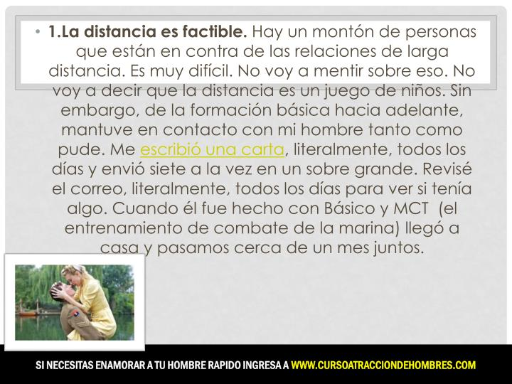 1.La distancia es factible.