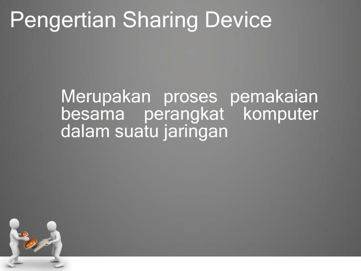 Pengertian sharing device